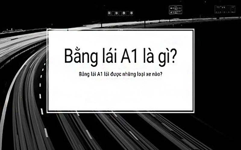 Bằng lái xe máy A1 là gì?