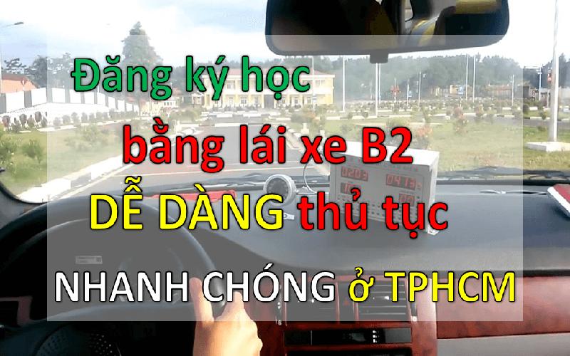 Cách đăng ký học bằng lái xe B2 nhanh