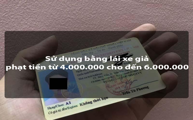 Sử dụng bằng lái xe giả bị phạt bao nhiêu tiền
